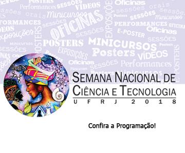 Semana Nacional de Ciência e Tecnologia – UFRJ 2018